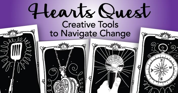 HeartsQuest Creative Tools to Navigate Change
