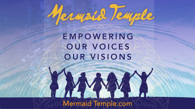 MermaidTemple-empowering -our-voices-our-visions